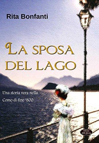 La sposa del lago. Una storia vera nella como di fine '800