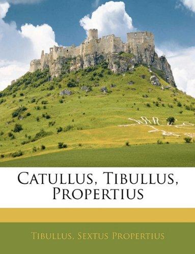 Catullus, Tibullus, Propertius