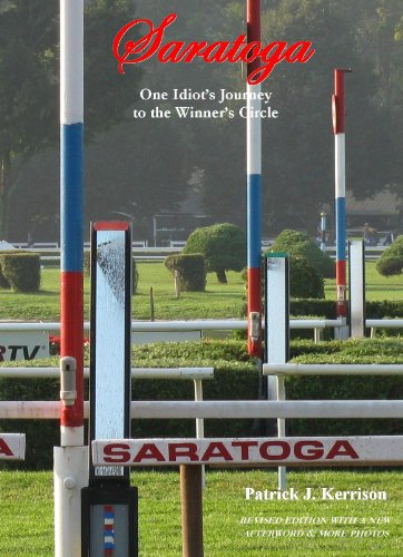 Saratoga: One Idiot's Journey to the Winner's Circle (English Edition) -