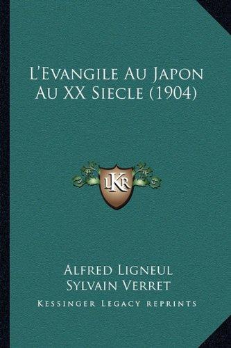 L'Evangile Au Japon Au XX Siecle (1904) par Alfred Ligneul