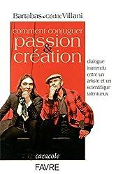 Comment conjuguer passion & création