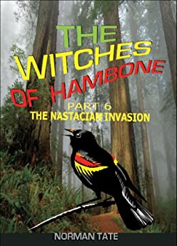 The Witches of Hambone Part 6 The Nastacian Invasion by [Tate, Norman F]
