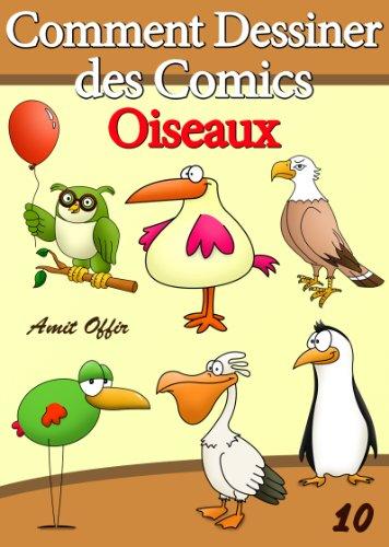 Livre de Dessin: Comment Dessiner des Comics - Oiseaux (Apprendre Dessiner t. 10)
