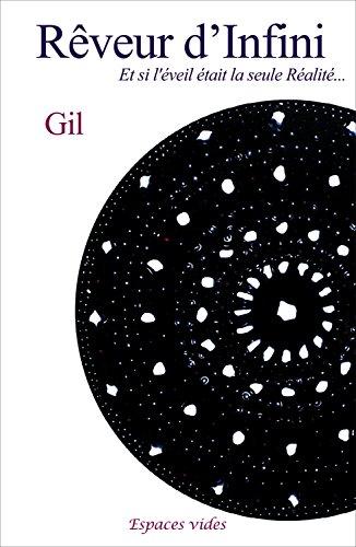 Rêveur d'Infini: Et si l'éveil était la seule Réalité par Gil