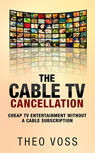 The Cable TV Cancellation: Cheap TV Entertainment Without A Cable ...