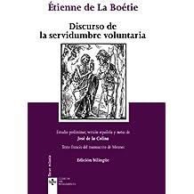 Discurso de la servidumbre voluntaria. Discours de la servitude volontaire: Edición bilingüe (Clásicos - Clásicos Del Pensamiento)