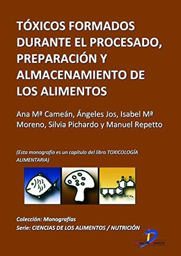 Descargar Libro Toxicos formados durante el procesado, preparación y almacenamiento de los alimentos ( Este capitulo pertenece al libro Toxicología alimentaria ) de Ana María Cameán Fernández