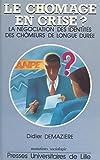 Telecharger Livres Le chomage en crise La negociation des identites des chomeurs de longue duree (PDF,EPUB,MOBI) gratuits en Francaise