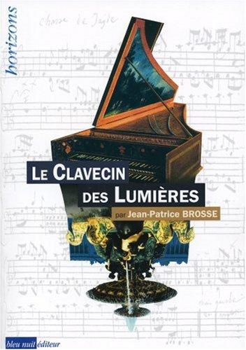 Le clavecin des Lumières par Jean-Patrice Brosse