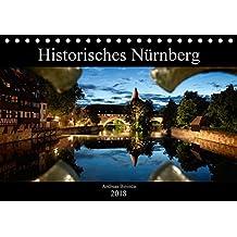 Historisches Nürnberg (Tischkalender 2018 DIN A5 quer): Bilder Nürnberger Wahrzeichen (Monatskalender, 14 Seiten ) (CALVENDO Orte)