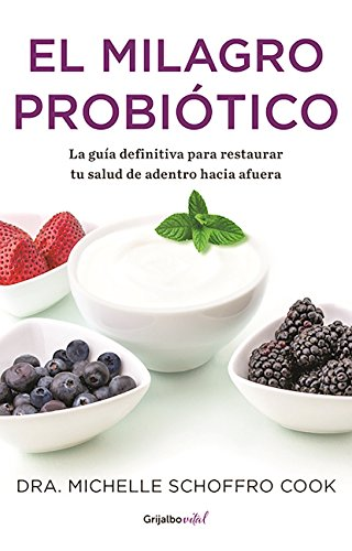 el-milagro-probiotico-the-probiotic-promise-simple-steps-to-heal-your-body-from-the-inside-out