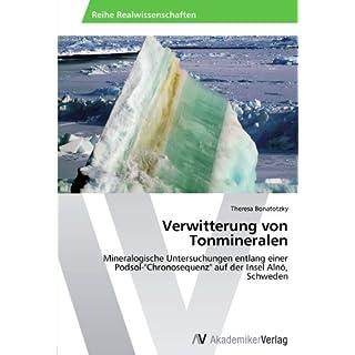 Verwitterung von Tonmineralen: Mineralogische Untersuchungen entlang einer Podsol-Chronosequenz auf der Insel Alnö, Schweden