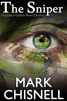 The Sniper (Janac's Games, Origins #1) by [Chisnell, Mark]