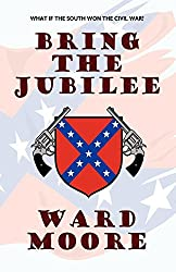 Bring the Jubilee by Ward Moore (2009-01-01)
