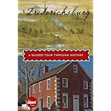 Fredericksburg: A Guided Tour Through History (Timeline (Globe Pequot)) by Randi Minetor (2010-01-05)