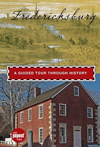 Fredericksburg: A Guided Tour through History (Timeline) (English Edition)