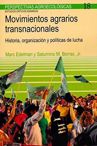 Movimientos agrarios transnacionales: Historia, organización y políticas de lucha (Perspectivas Agroecológicas) por Marc Edelman