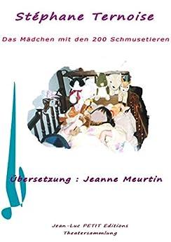 Das Mädchen mit den 200 Schmusetieren (Théâtre) von [Ternoise, Stéphane, Meurtin, Jeanne]