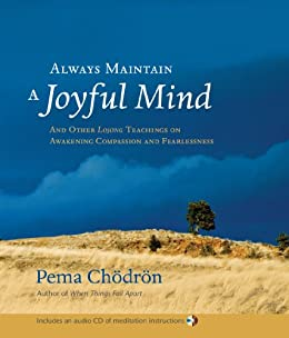 Always Maintain a Joyful Mind: And Other <i>Lojong</i> Teachings on Awakening Compassion and Fearlessness par [Chodron, Pema]