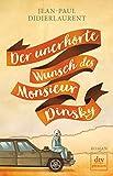 Der unerhörte Wunsch des Monsieur Dinsky: Roman - Jean-Paul Didierlaurent