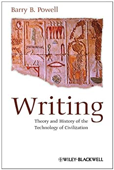 Writing: Theory and History of the Technology of Civilization von [Powell, Barry B.]