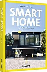 Smart Home - Bausteine für Ihr intelligentes Zuhause (Haufe Fachbuch)