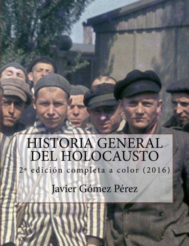 Historia General del Holocausto - edición completa por Javier Gómez Pérezx