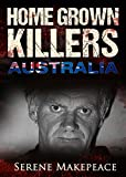 Home Grown Killers: Australia (HGK Book 4) (English Edition)