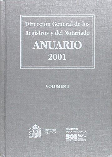 Anuario de la Dirección General de los Registros y del Notariado 2001 (Anuarios (Ministerio de Justicia)) por VARIOS AUTORES