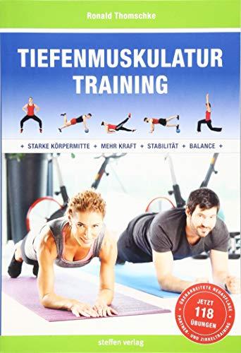 Tiefenmuskulatur Training: Für eine starke Körpermitte, mehr Kraft, Stabilität und Balance