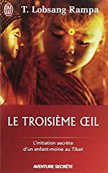 Le troisième oeil - L'initiation secrète d'un enfant-moine au Tibet