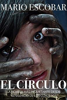 El Círculo (Libro Completo): La novela más inquietante