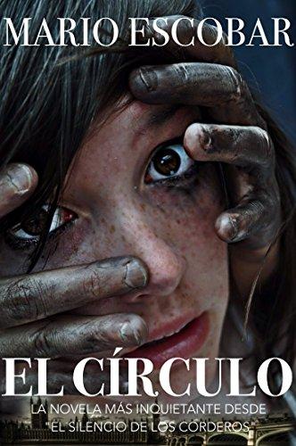 El Círculo (Libro Completo): La novela más inquietante por Mario Escobar