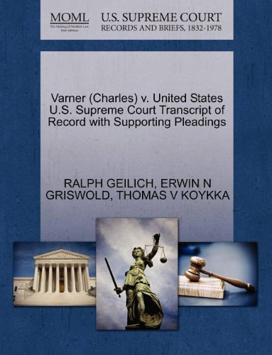 Varner (Charles) v. United States U.S. Supreme Court Transcript of Record with Supporting Pleadings
