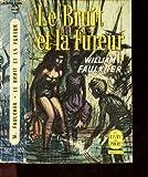 LE BRUIT ET LA FUREUR. (SOUND AND FURY). - Gallimard.