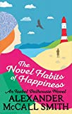 The Novel Habits of Happiness (Isabel Dalhousie Book 10) by Alexander McCall Smith
