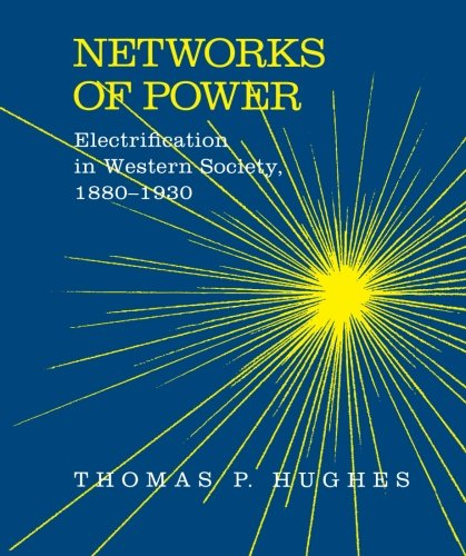 Networks of Power: Electrification in Western Society, 1880-1930 (Softshell Books) por Thomas Parker Hughes