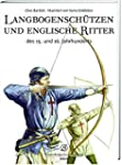 Langbogenschützen und Englische Ritte...