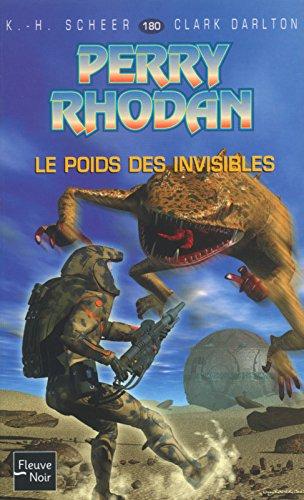 Perry Rhodan, tome 180 : Le Poids des invisibles