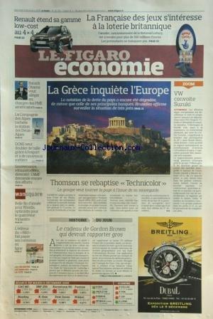 FIGARO ECONOMIE (LE) [No 20329] du 09/12/2009 - LA GRECE INQUIETE L'EUROPE -VW CONVOITE SUZUKI -THOMSON SE REBAPTISE TECHNICOLOR -LA FRANCAISE DES JEUX -RENAULT ETEND SA GAMME LOW-COST AU 4X4 -LE CADEAU DE GORDON BROWN -CHEZ RHODIA -LA COMPAGNIE DES ALPES -OBAMA VEUT ALLEGER LES CHARGES DES PME AMERICAINES par Collectif