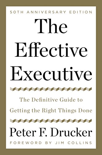the-effective-executive-the-definitive-guide-to-getting-the-right-things-done