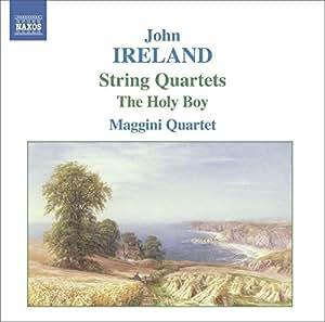 Ireland - String Quartets; The Holy Boy