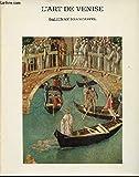 L'art de Venise, Histoire de la peinture italienne. Histoire Universelle de la Peinture.