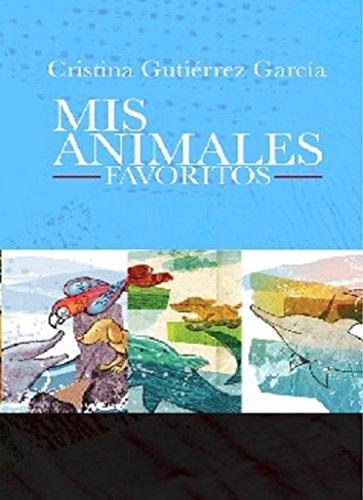 MIS ANIMALES FAVORITOS por Cristina Gutiérrez