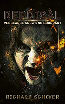 Reprisal: Vengeance knows no boundary (English Edition) van [Schiver, Richard]