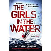 The Girls in the Water: A completely gripping detective thriller with a shocking twist (Detectives King and Lane Book 1) (English Edition)