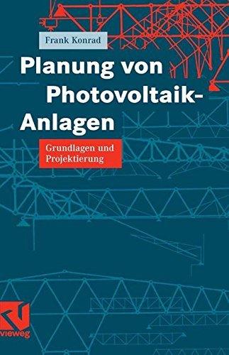 Planung von Photovoltaik-Anlagen: Grundlagen und Projektierung (Electric Building General)