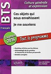 Ces Objets qui nous Envahissent Je me Souviens BTS Français Culture Générale et Expression Tout le Programme Examen 2016