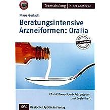 Beratungsintensive Arzneiformen 1: Oralia