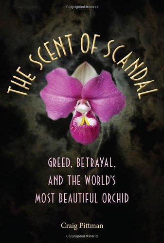 the-scent-of-scandal-greed-betrayal-and-the-worlds-most-beautiful-orchid